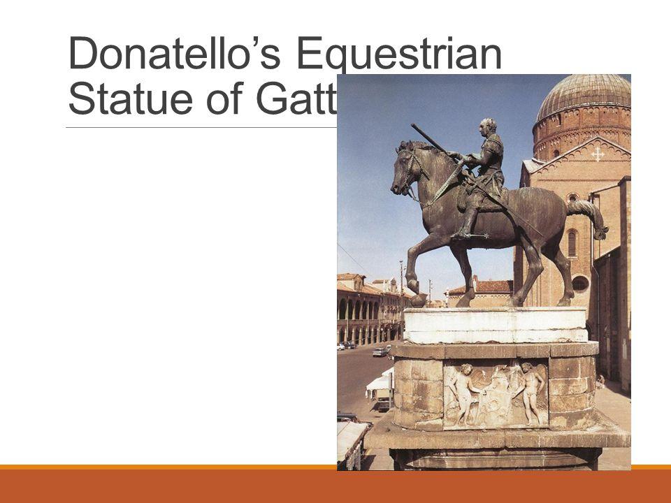 Donatello's Equestrian Statue of Gattamelata