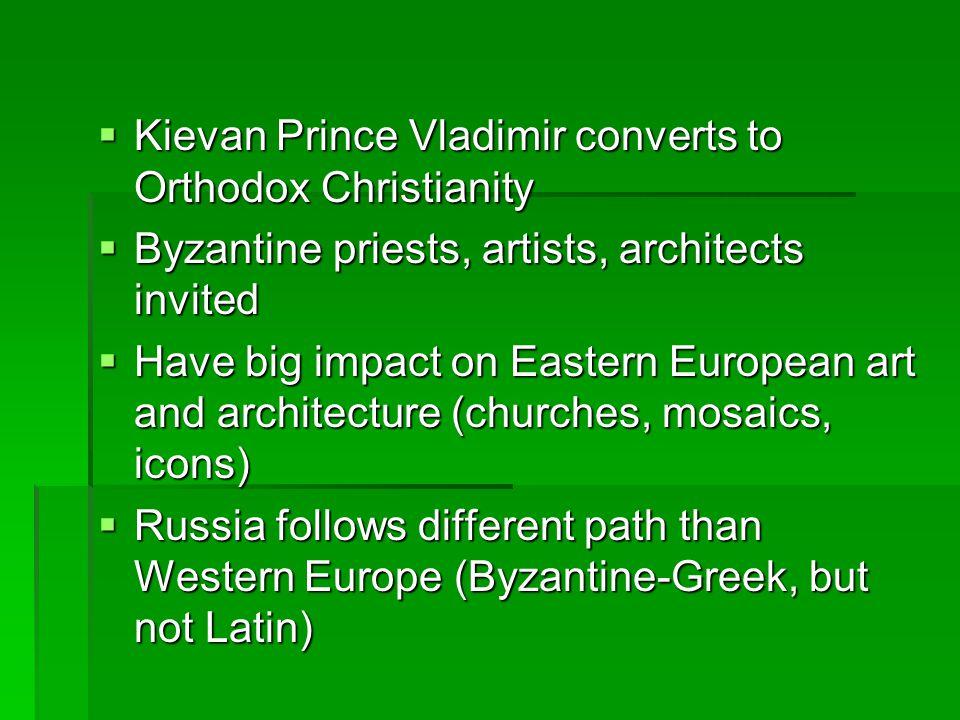 Kievan Prince Vladimir converts to Orthodox Christianity