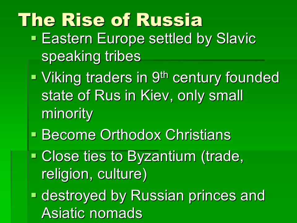 The Rise of Russia Eastern Europe settled by Slavic speaking tribes