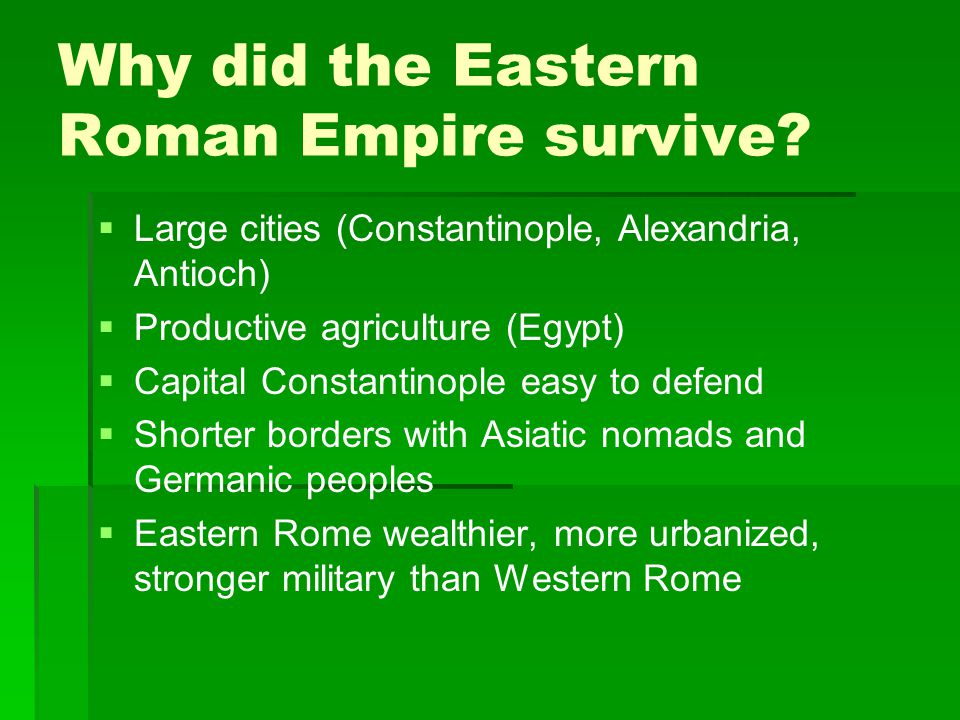 Why did the Eastern Roman Empire survive