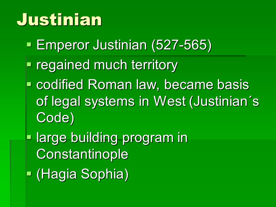 Justinian Emperor Justinian (527-565) regained much territory