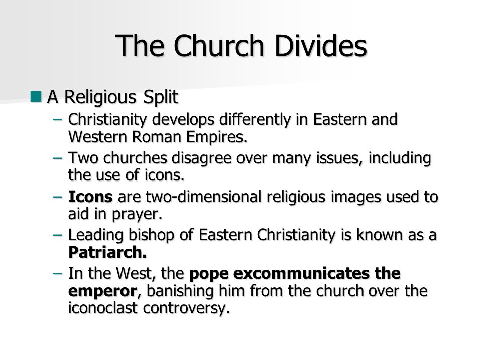 The Church Divides A Religious Split