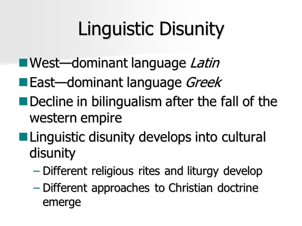 Linguistic Disunity West—dominant language Latin