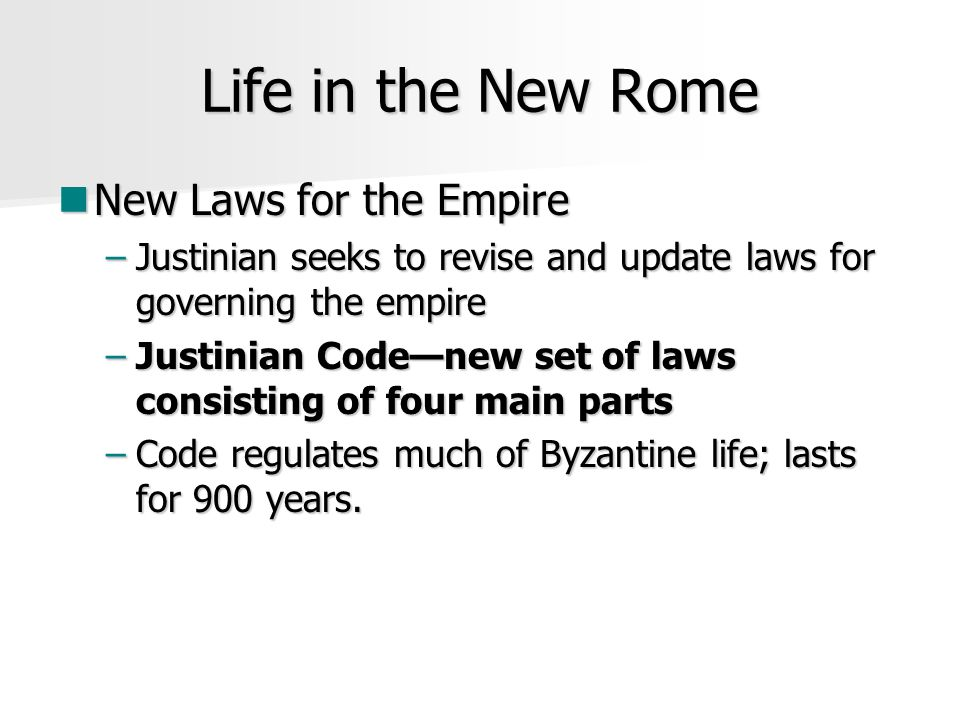 Life in the New Rome New Laws for the Empire