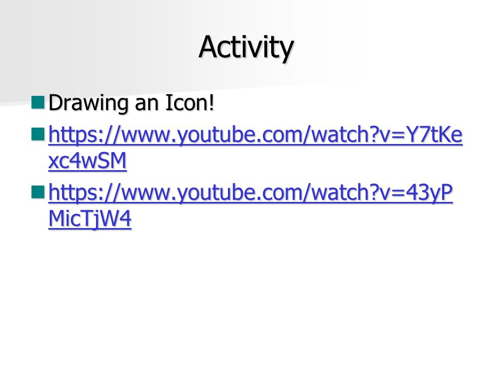 Activity Drawing an Icon! https://www.youtube.com/watch v=Y7tKexc4wSM