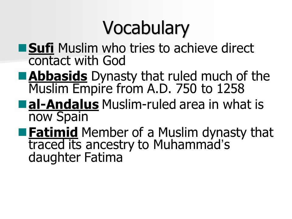 Vocabulary Sufi Muslim who tries to achieve direct contact with God