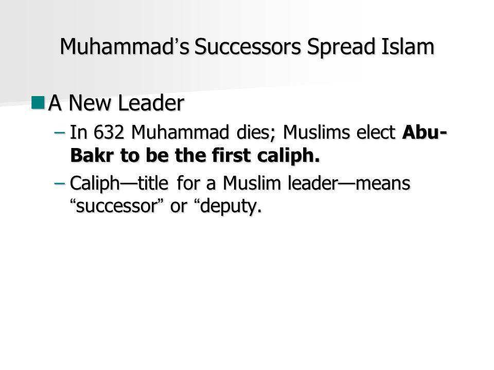 Muhammad's Successors Spread Islam