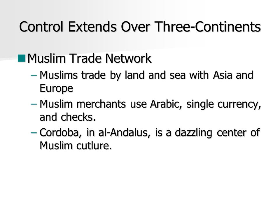 Control Extends Over Three-Continents