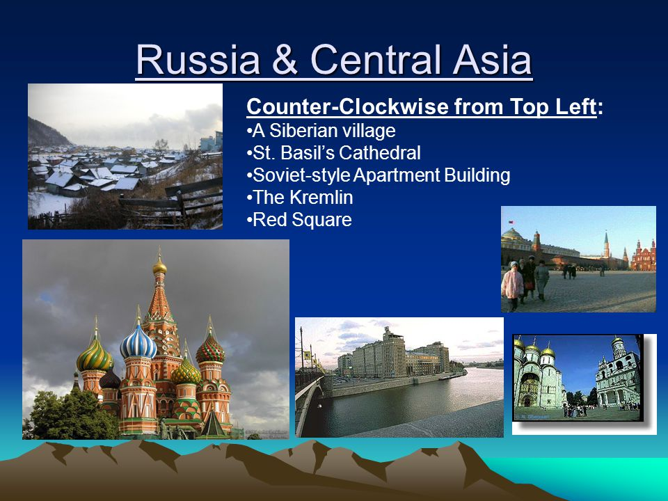 Russia & Central Asia Counter-Clockwise from Top Left: