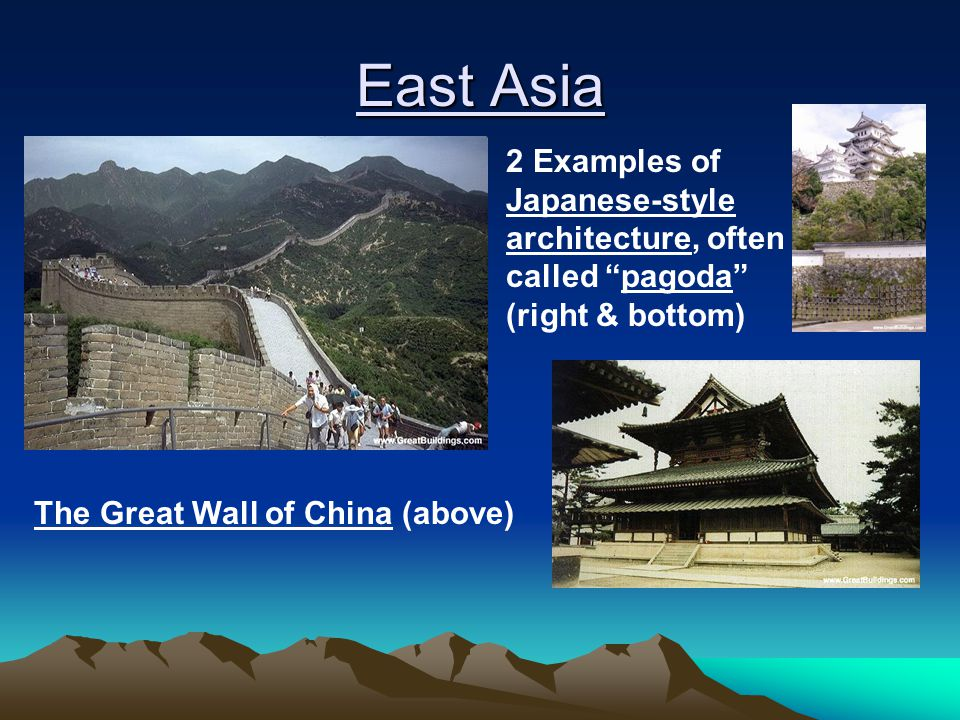 East Asia 2 Examples of Japanese-style architecture, often