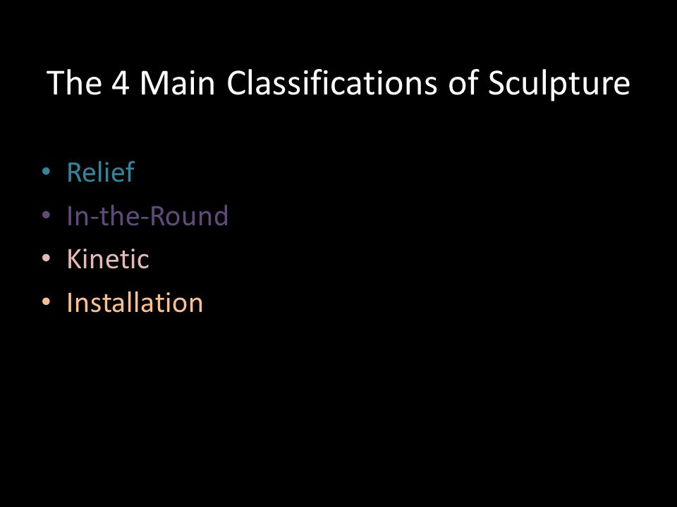 The 4 Main Classifications of Sculpture