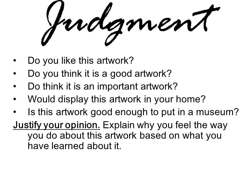Judgment Do you like this artwork Do you think it is a good artwork