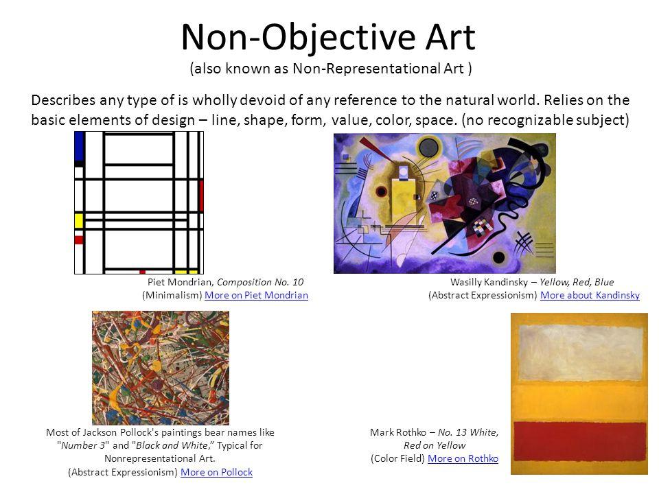 Non-Objective Art (also known as Non-Representational Art )