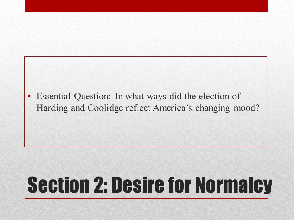 Section 2: Desire for Normalcy