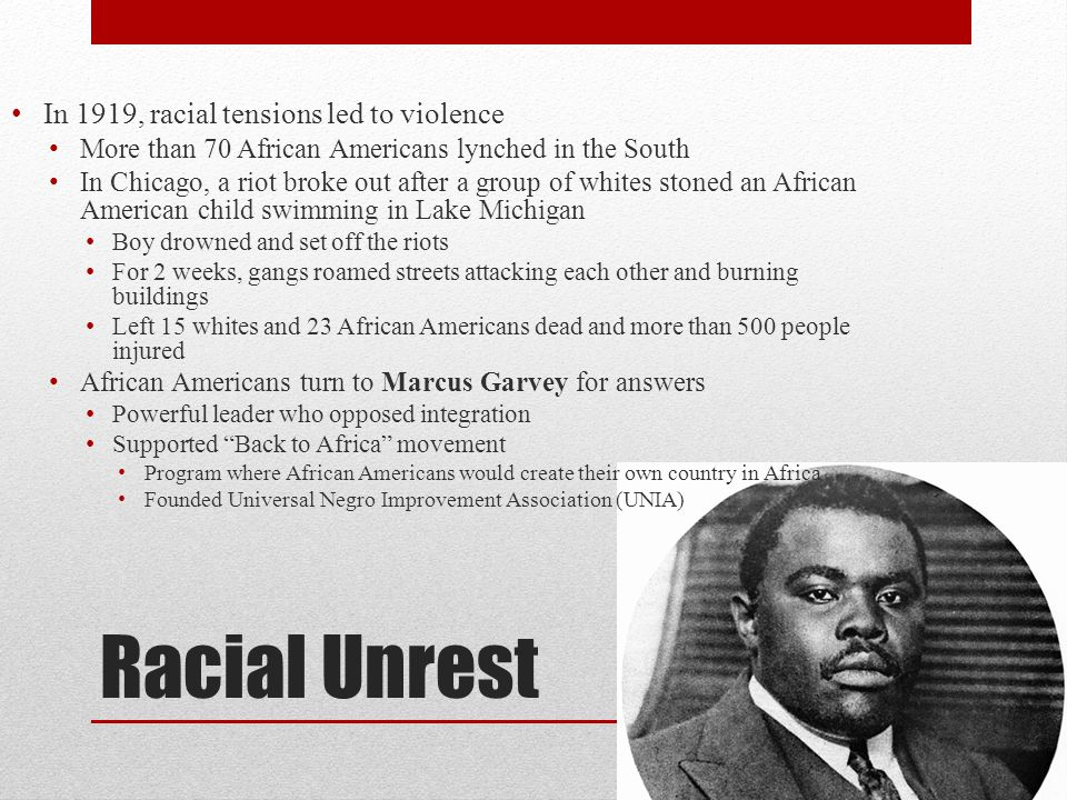 Racial Unrest In 1919, racial tensions led to violence