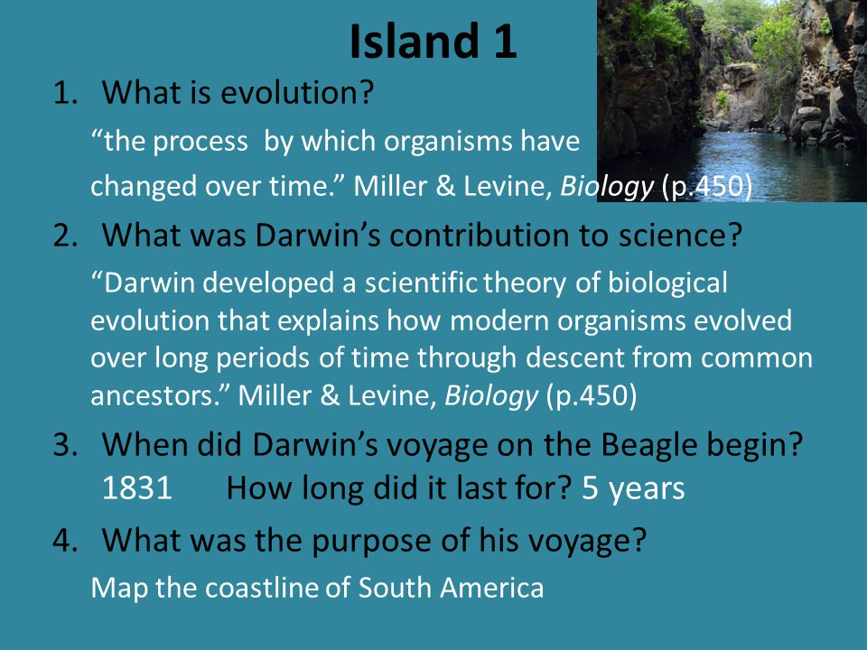 Island 1 What is evolution What was Darwin's contribution to science