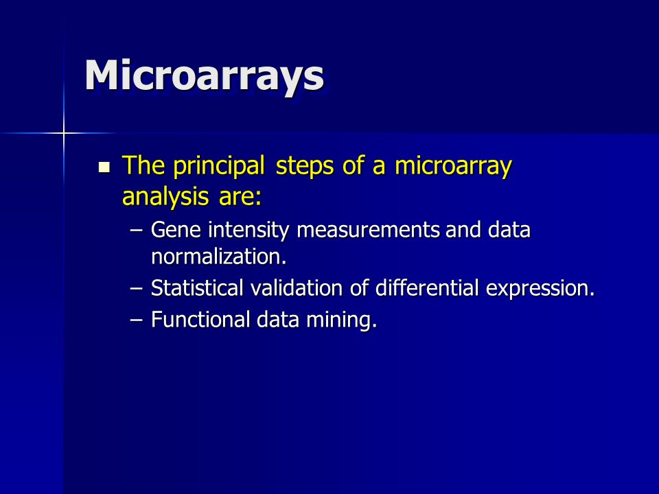 Microarrays The principal steps of a microarray analysis are: