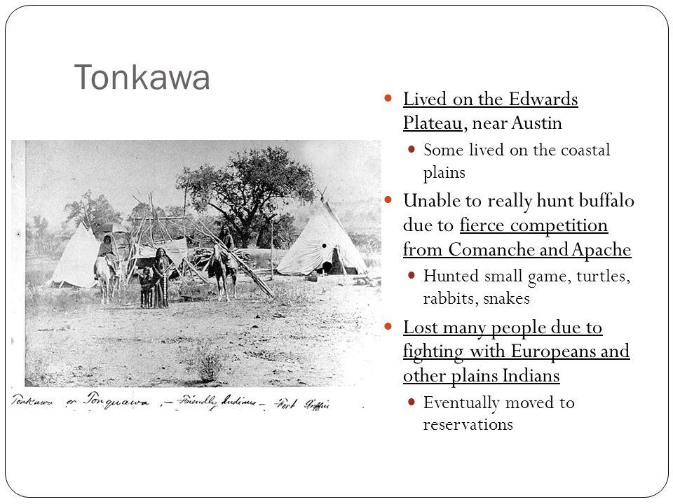 Tonkawa Lived on the Edwards Plateau, near Austin
