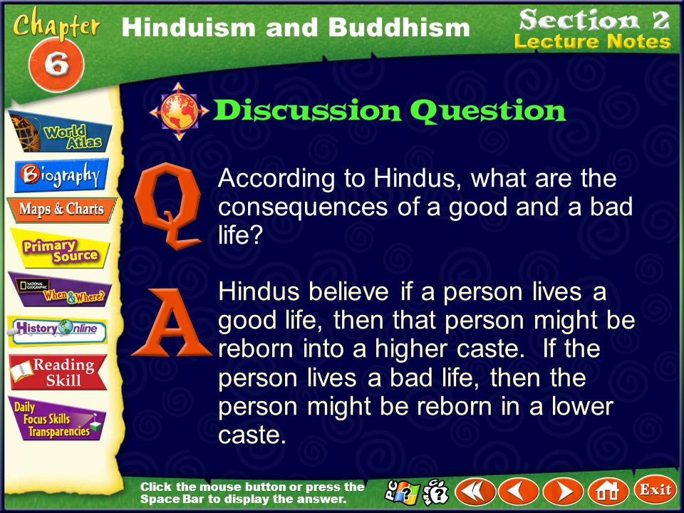 Hinduism and Buddhism According to Hindus, what are the consequences of a good and a bad life