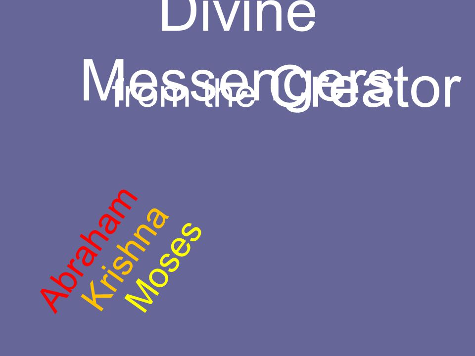 Divine Messengers from the Creator Abraham Krishna Moses
