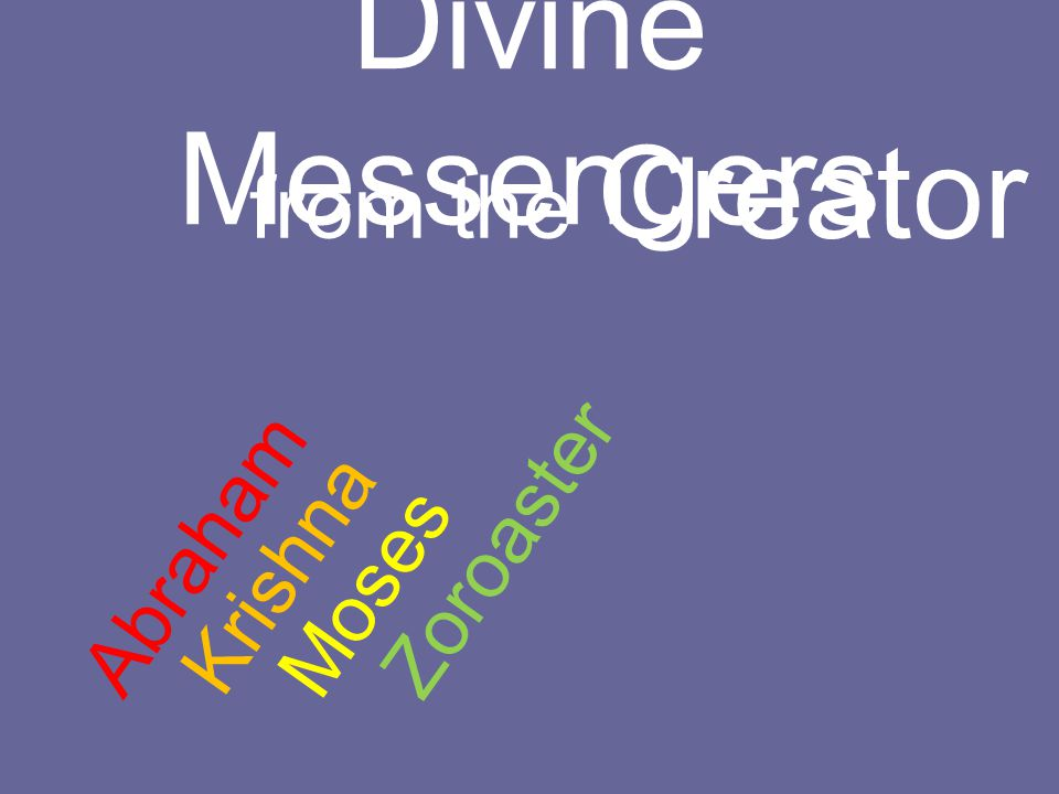 Divine Messengers from the Creator Abraham Zoroaster Krishna Moses