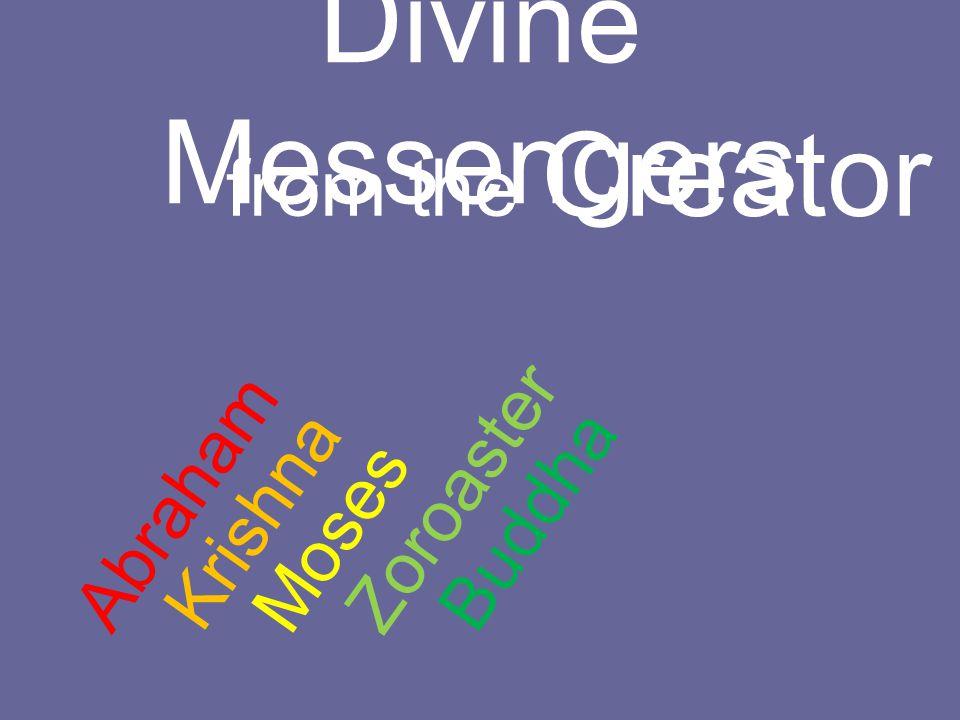 Divine Messengers from the Creator Zoroaster Abraham Krishna Buddha