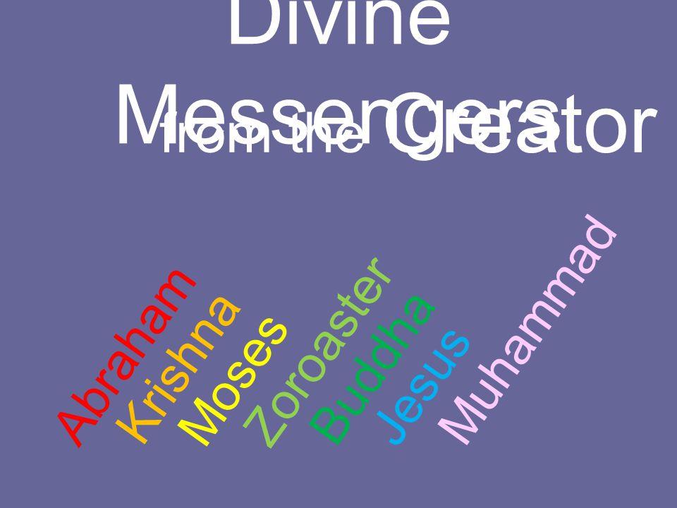 Divine Messengers from the Creator Muhammad Zoroaster Abraham Krishna