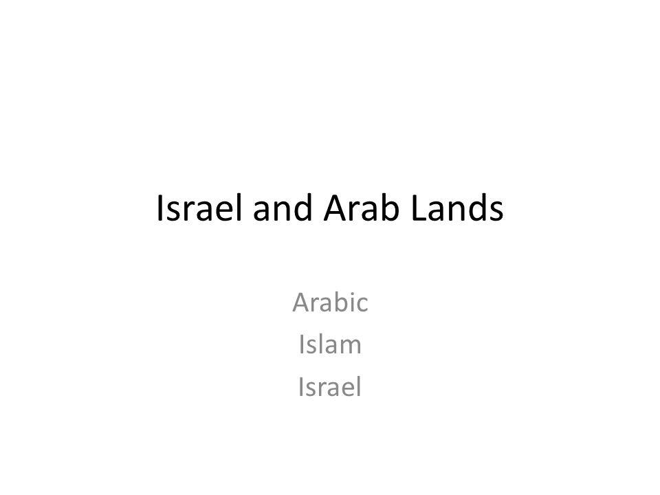 Israel and Arab Lands Arabic Islam Israel
