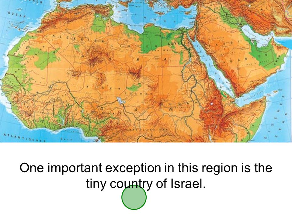 One important exception in this region is the tiny country of Israel.