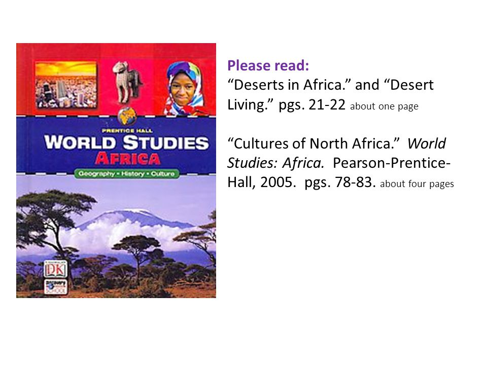 Please read: Deserts in Africa. and Desert Living. pgs. 21-22 about one page.
