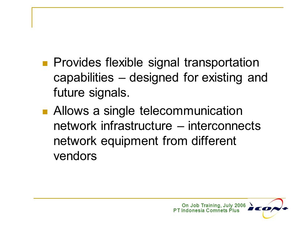 Provides flexible signal transportation capabilities – designed for existing and future signals.
