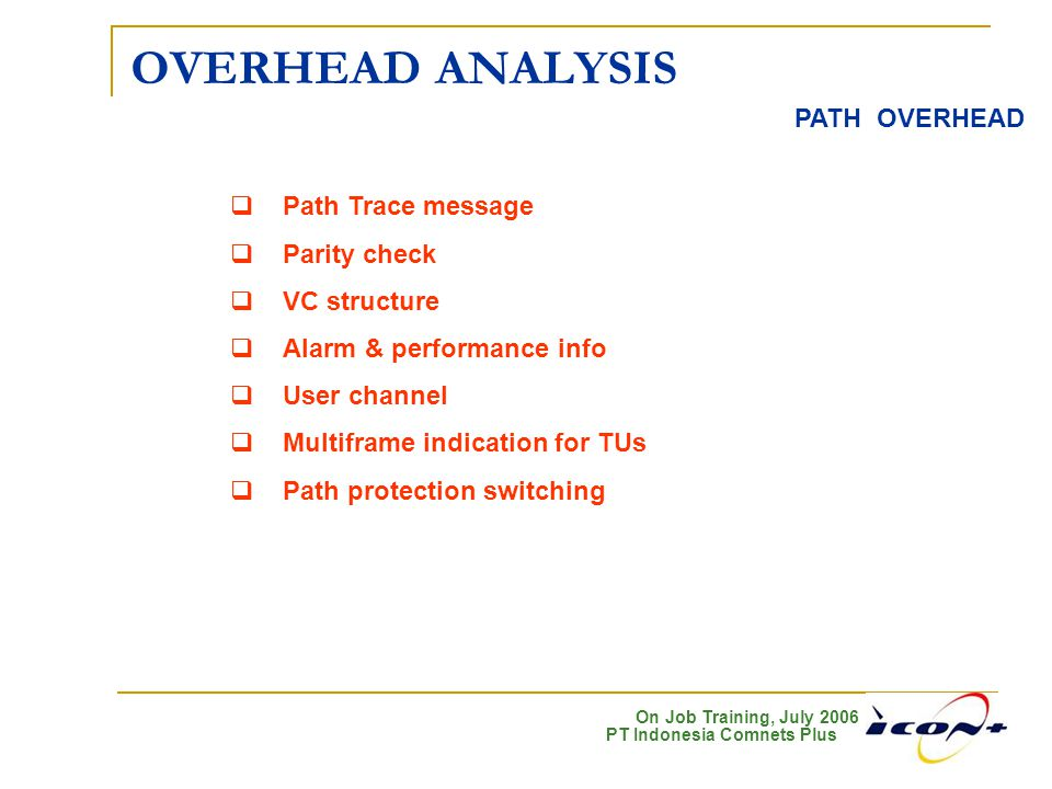 OVERHEAD ANALYSIS PATH OVERHEAD Path Trace message Parity check