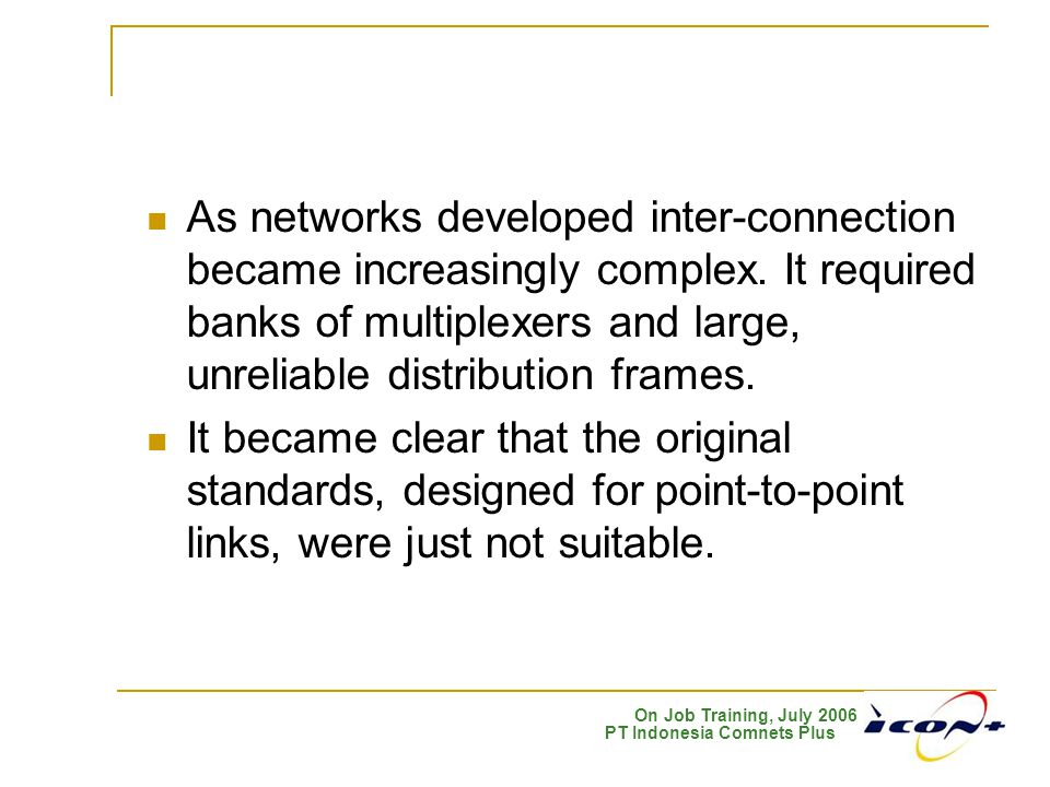 As networks developed inter-connection became increasingly complex