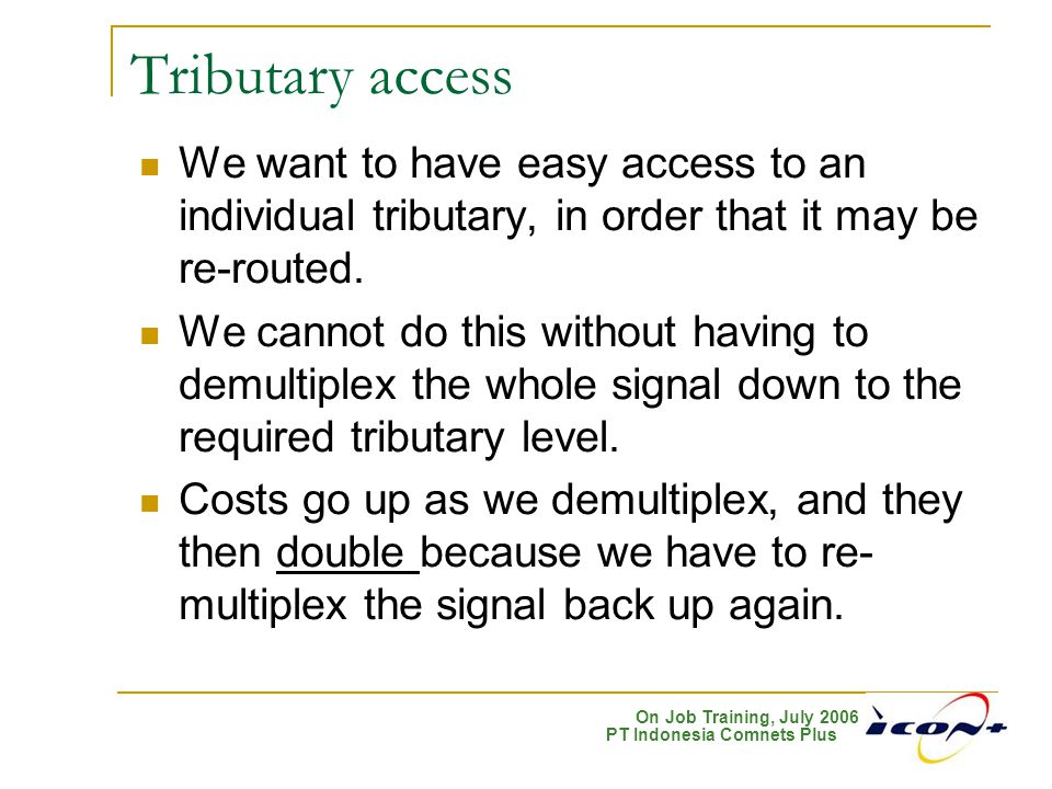 Tributary access We want to have easy access to an individual tributary, in order that it may be re-routed.