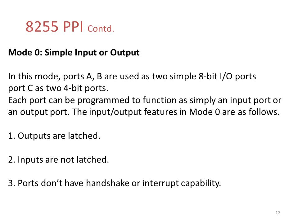 8255 PPI Contd. Mode 0: Simple Input or Output