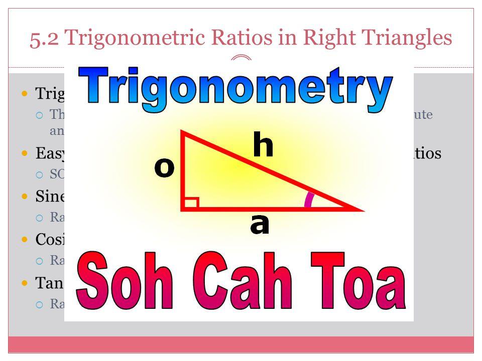 5.2 Trigonometric Ratios in Right Triangles