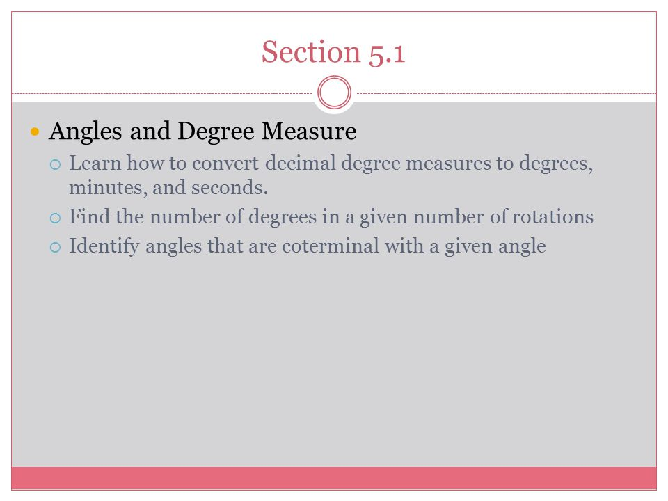 Section 5.1 Angles and Degree Measure