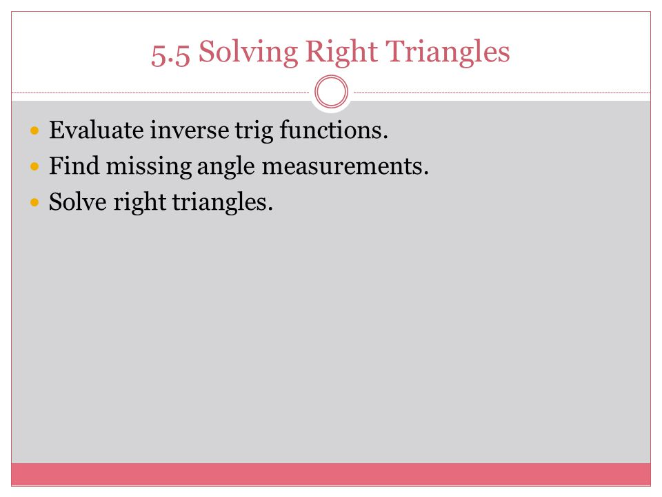 5.5 Solving Right Triangles