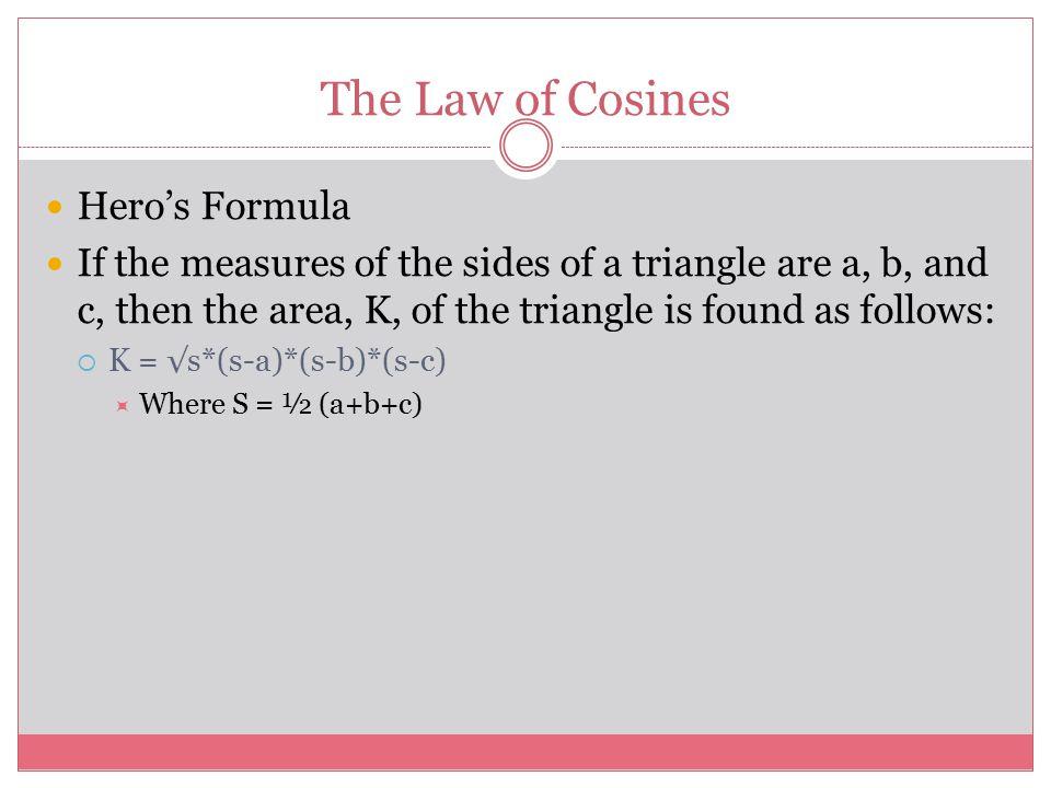 The Law of Cosines Hero's Formula