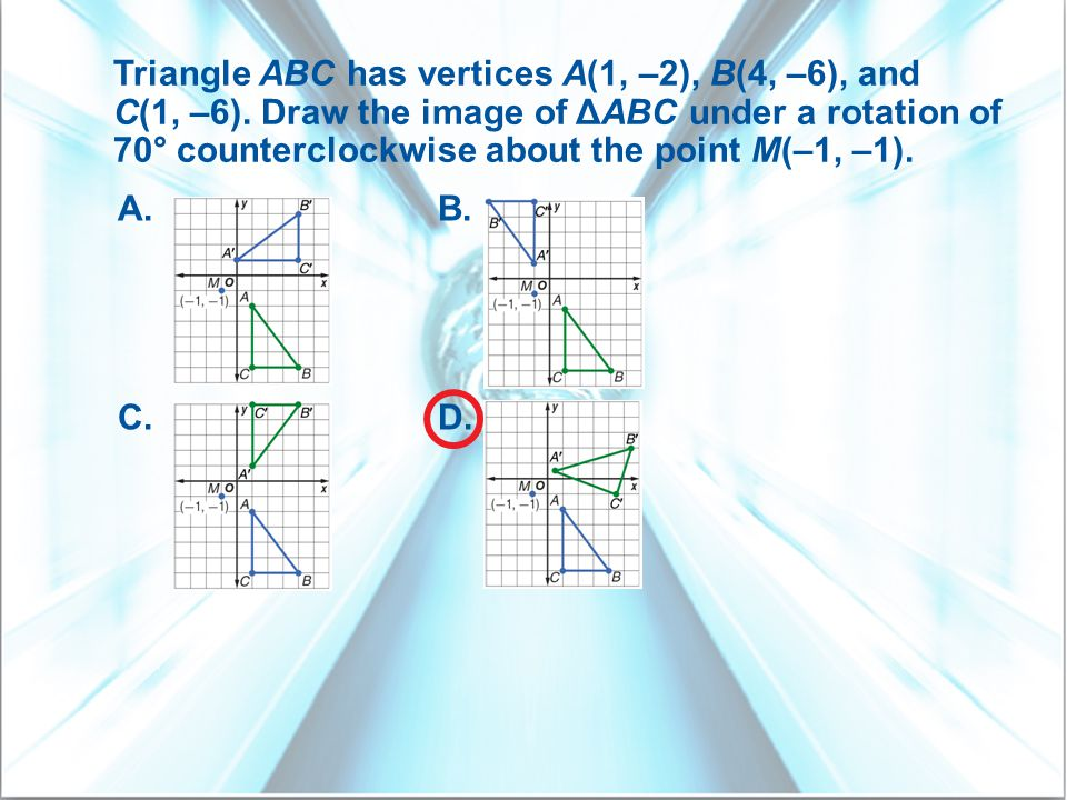 Triangle ABC has vertices A(1, –2), B(4, –6), and C(1, –6)