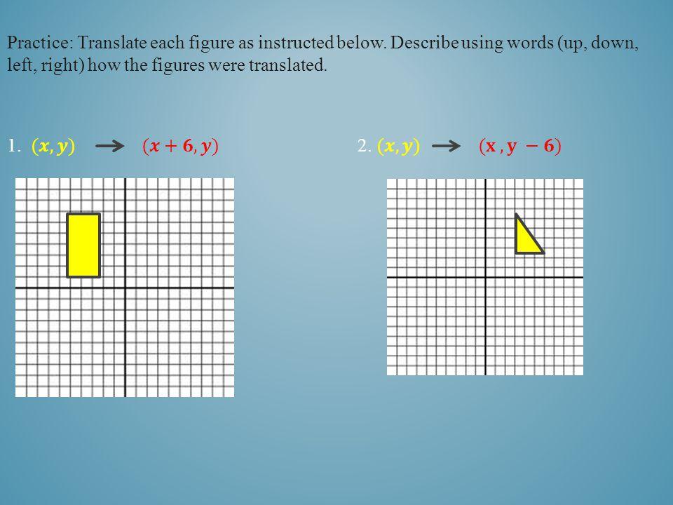 Practice: Translate each figure as instructed below