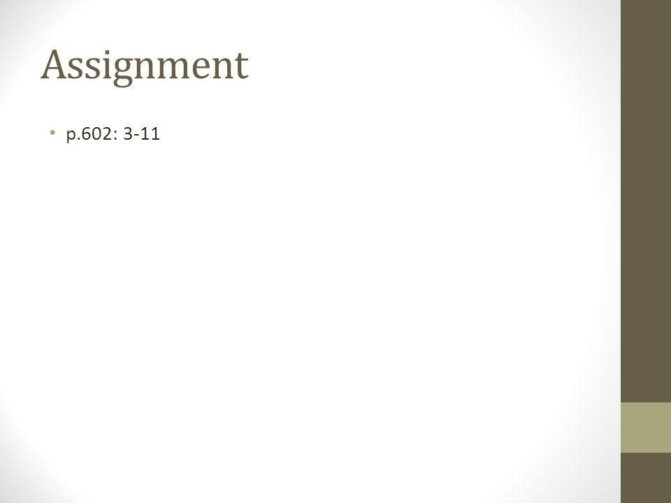 Assignment p.602: 3-11