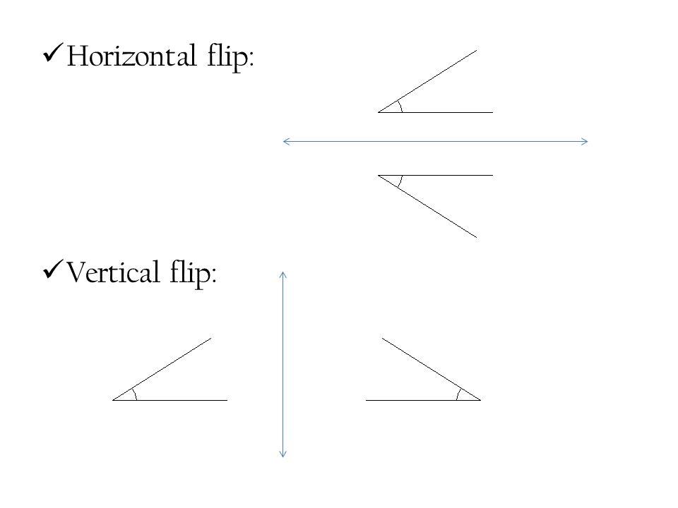 Horizontal flip: Vertical flip: