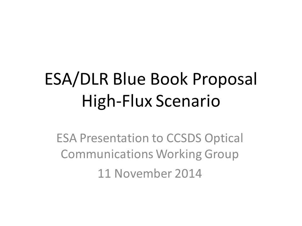 ESA/DLR Blue Book Proposal High-Flux Scenario