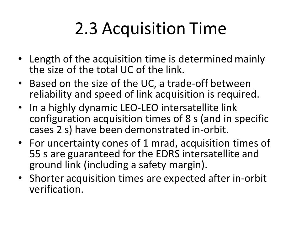 2.3 Acquisition Time Length of the acquisition time is determined mainly the size of the total UC of the link.