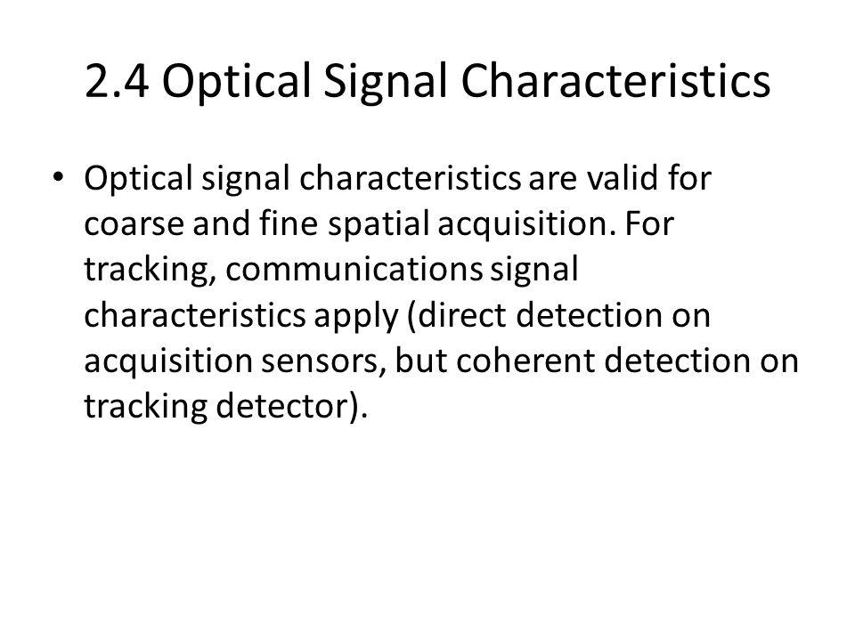 2.4 Optical Signal Characteristics