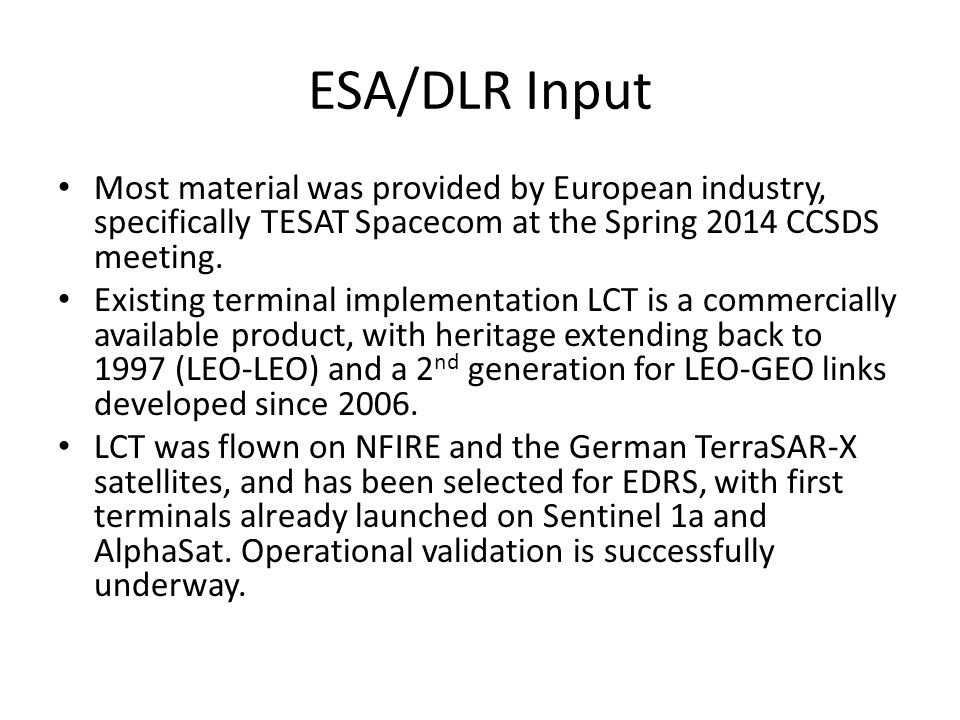ESA/DLR Input Most material was provided by European industry, specifically TESAT Spacecom at the Spring 2014 CCSDS meeting.