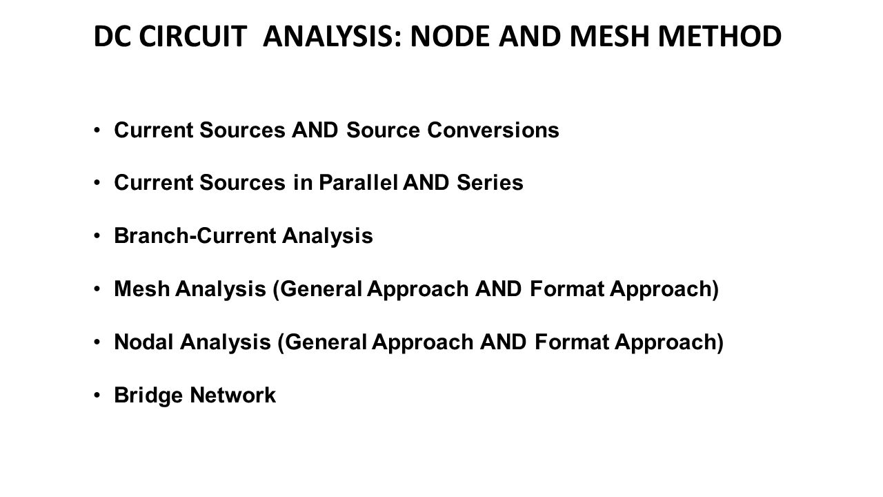 DC CIRCUIT ANALYSIS: NODE AND MESH METHOD