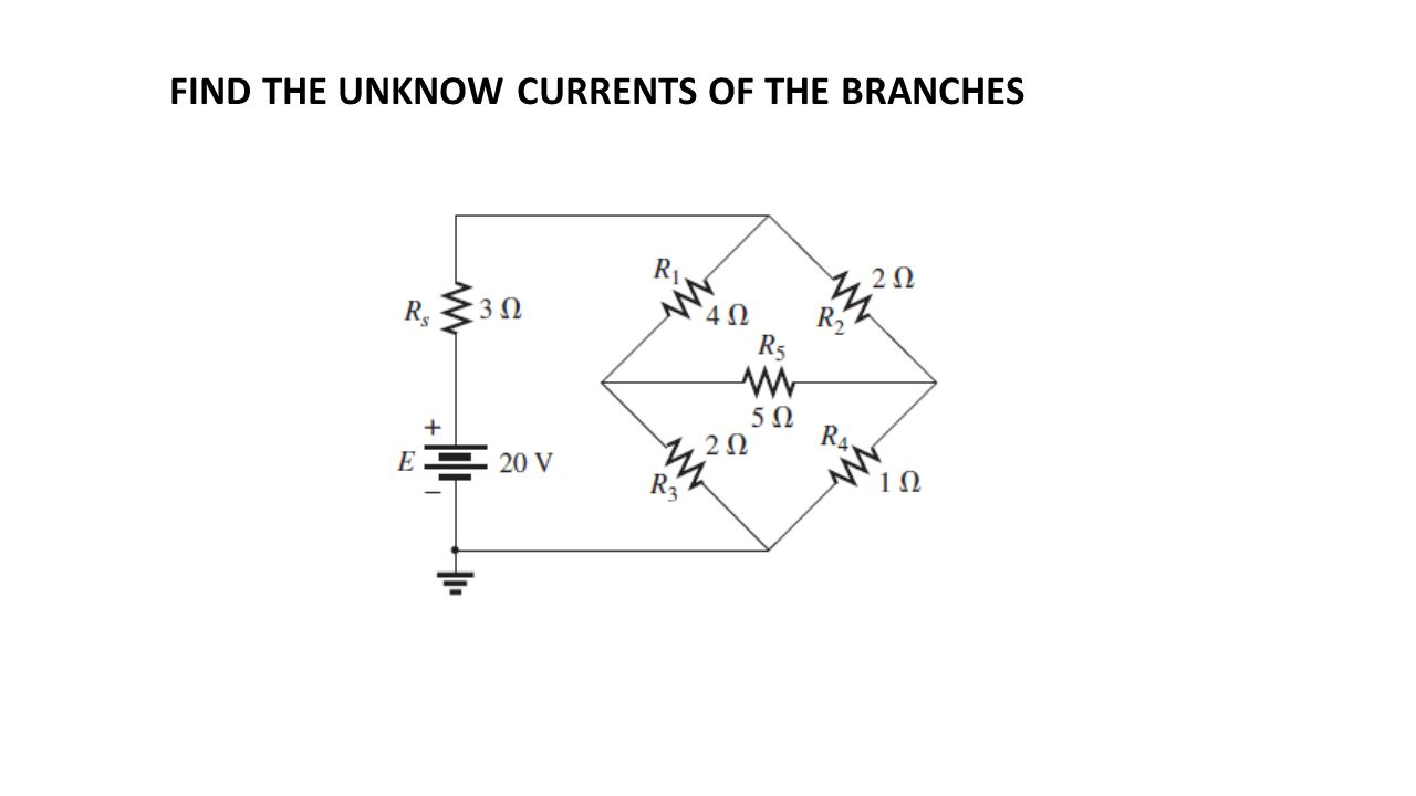 FIND THE UNKNOW CURRENTS OF THE BRANCHES