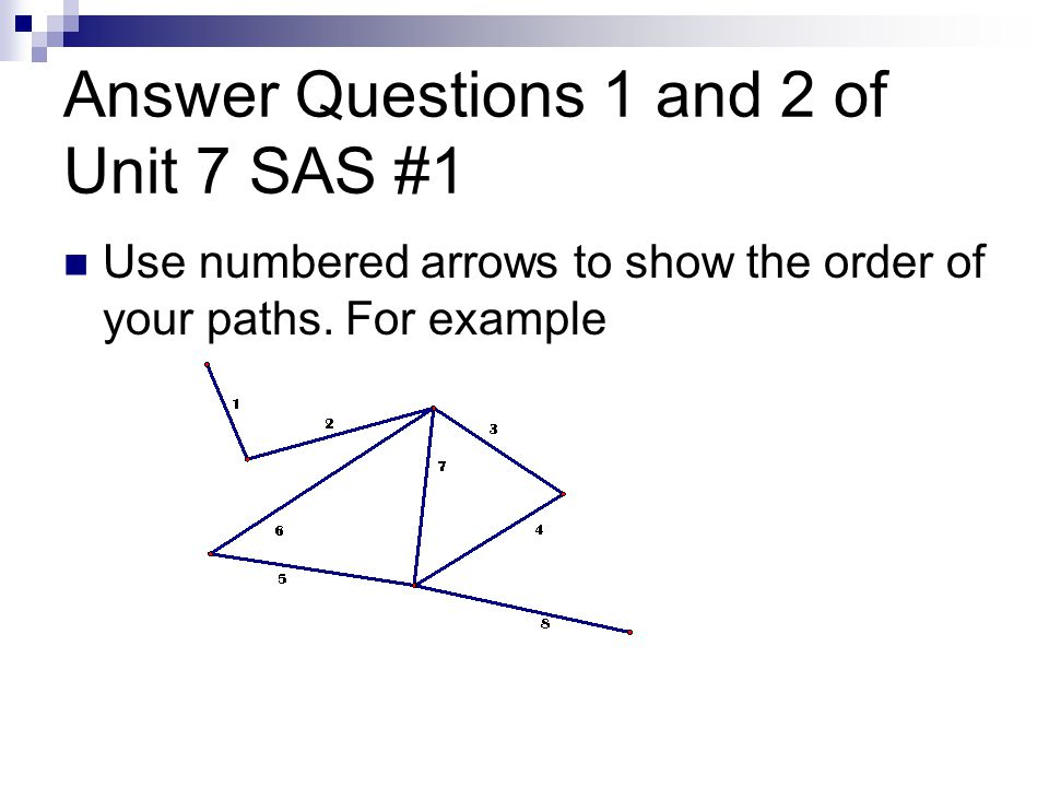 Answer Questions 1 and 2 of Unit 7 SAS #1
